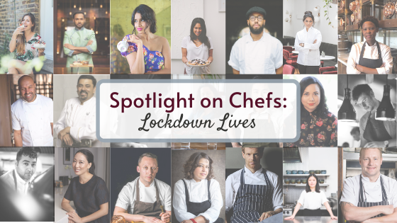 Spotlight on Chefs: Lockdown Lives